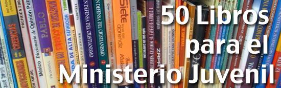 50 Libros de Ministerio Juvenil
