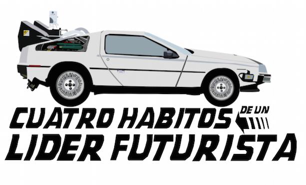 4 Hábitos de un Líder Futurista