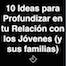 Thumbnail image for 10 Ideas para Profundizar tu Relación con los Jóvenes