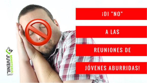 """Dile """"No"""" a Las Reuniones de Jóvenes Aburridas (VIDEO)"""