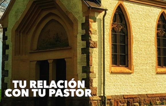 Tu Relación con tu Pastor